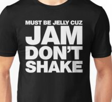 Must Be Jelly Unisex T-Shirt