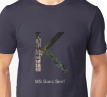 MS Sans Serif Font Iconic Charactography - K Unisex T-Shirt