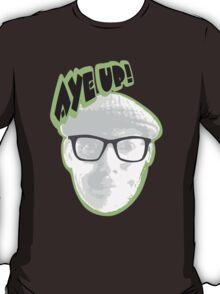 Aye up! T-Shirt