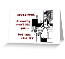 Why Risk It Greeting Card
