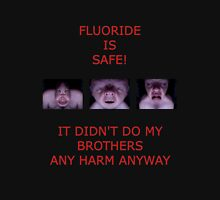 FLUORIDE IS SAFE Unisex T-Shirt