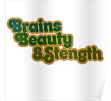 Brains Beauty and STRENGTH  Poster