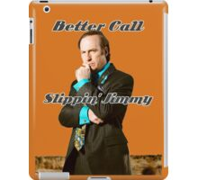 Better Call Slippin Jimmy iPad Case/Skin