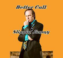 Better Call Slippin Jimmy Unisex T-Shirt