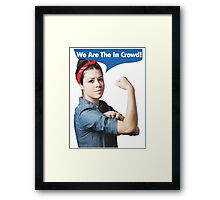We Are the In Crowd Framed Print