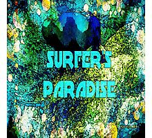 Life Is a Surfer's Paradise Photographic Print