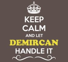 Keep Calm and Let DEMIRCAN Handle it Kids Clothes
