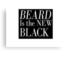 Beard Is The New Black Canvas Print