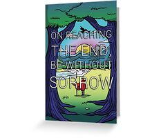 On Reaching the End, Be Without Sorrow Greeting Card
