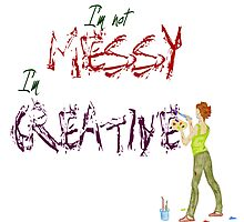 I'm not messy, I'm Creative by Pamela Stirling