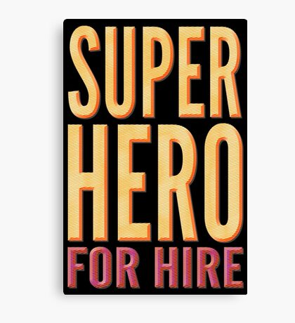 Superhero For Hire Canvas Print