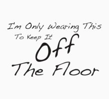 Off The Floor - Black Lettering, Funny Kids Clothes