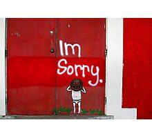 Im sorry Photographic Print