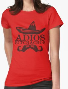 Adios Bitchachos Funny Geek Nerd Womens Fitted T-Shirt