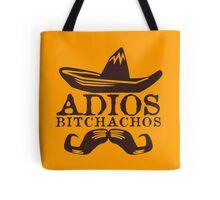 Adios Bitchachos Funny Geek Nerd Tote Bag