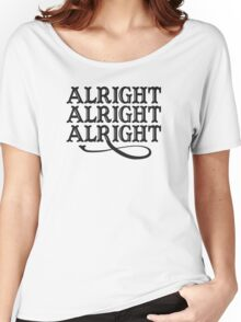 alright alright alright Funny Geek Nerd Women's Relaxed Fit T-Shirt