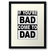 Bad Dad Funny Geek Nerd Framed Print