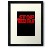 Stop Wars Star Wars Framed Print