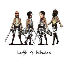 Left 4 Titans by metallicsheen