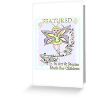Featured in Art and Stories Made for Children Greeting Card