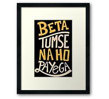 Beta Tumse Se Na Ho Payega Funny Geek Nerd Framed Print