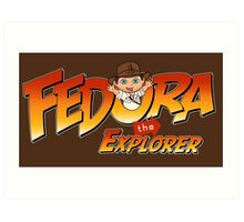 Fedora the Explorer Art Print