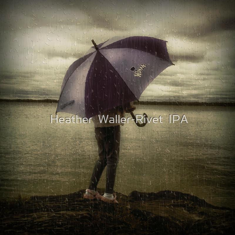 Rain Rain Go Away by Heather  Waller-Rivet  IPA