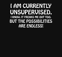 I Am Currently Unsupervised Funny Geek Nerd Unisex T-Shirt
