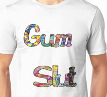 Gum Slut Unisex T-Shirt