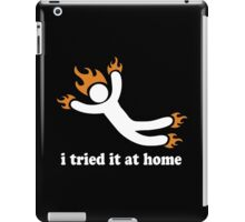I Tried It At Home Funny Geek Nerd iPad Case/Skin