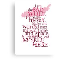 I am the BAD WOLF Metal Print