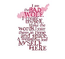 I am the BAD WOLF Photographic Print