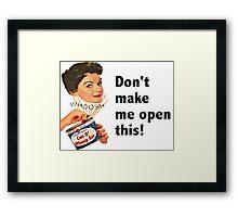 Don't Make Me Framed Print