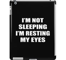 I'm Not Sleeping (I'm Resting My Eyes) Funny Geek Nerd iPad Case/Skin