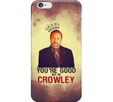 I'm Crowley! iPhone Case/Skin
