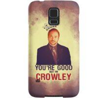 I'm Crowley! Samsung Galaxy Case/Skin