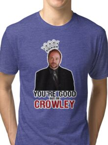 I'm Crowley! Tri-blend T-Shirt