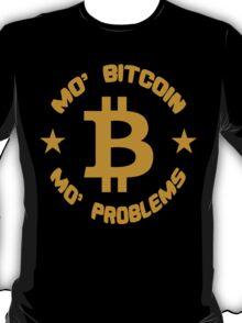 Mo' Bitcoin, Mo' Problems Funny Geek Nerd T-Shirt
