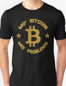 Mo' Bitcoin, Mo' Problems Funny Geek Nerd Unisex T-Shirt