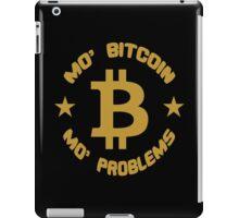 Mo' Bitcoin, Mo' Problems Funny Geek Nerd iPad Case/Skin