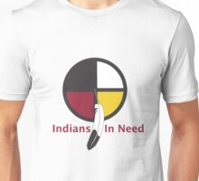 Indians In Need  Unisex T-Shirt