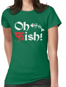 Oh Fish Funny Geek Nerd Womens Fitted T-Shirt