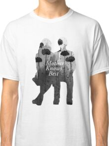 Bates Motel - Mother Knows Best Classic T-Shirt