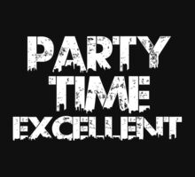 Party Time Excellent Funny Geek Nerd by rahmathusni