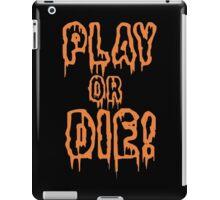 Play Or Die Funny Geek Nerd iPad Case/Skin