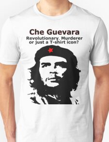 Che Guevara - Revolutionary, Murderer or just a T-shirt icon? T-Shirt