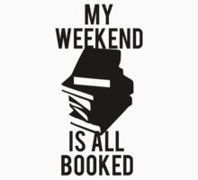 My Weekend Is Booked by mralan