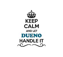 Keep Calm and Let DUENO Handle it Photographic Print