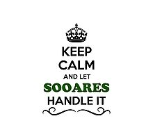 Keep Calm and Let SOOARES Handle it Photographic Print