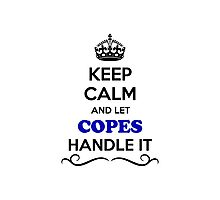Keep Calm and Let COPES Handle it Photographic Print